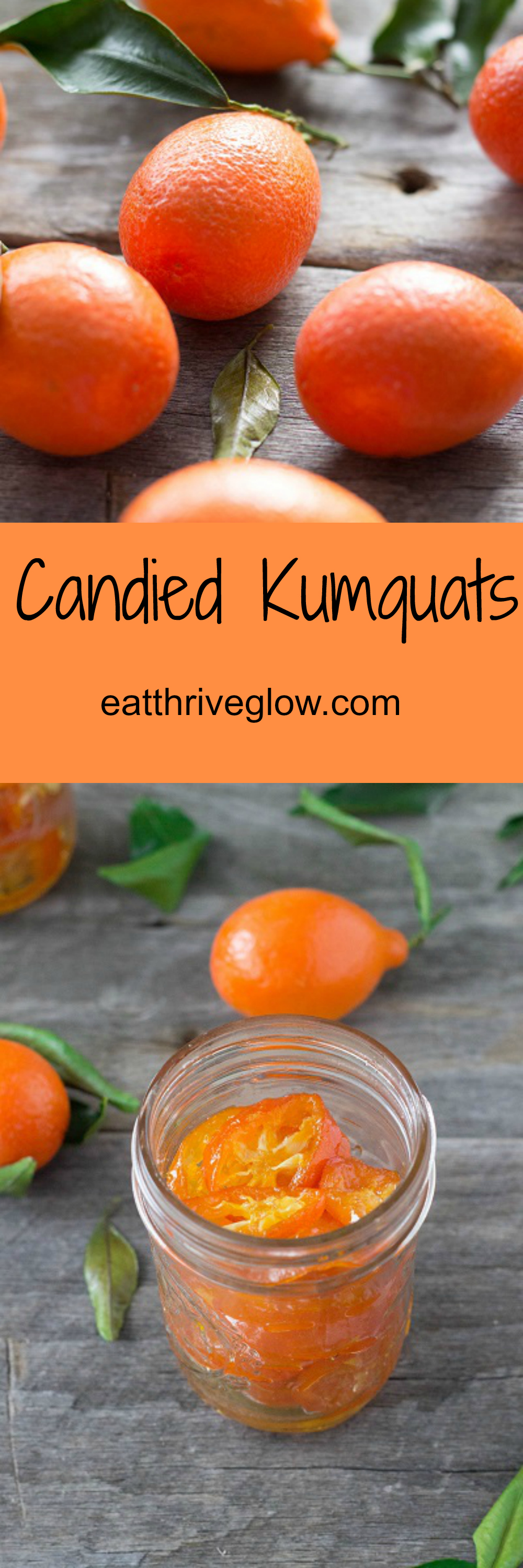 Candied Kumquats - Eat Thrive Glow