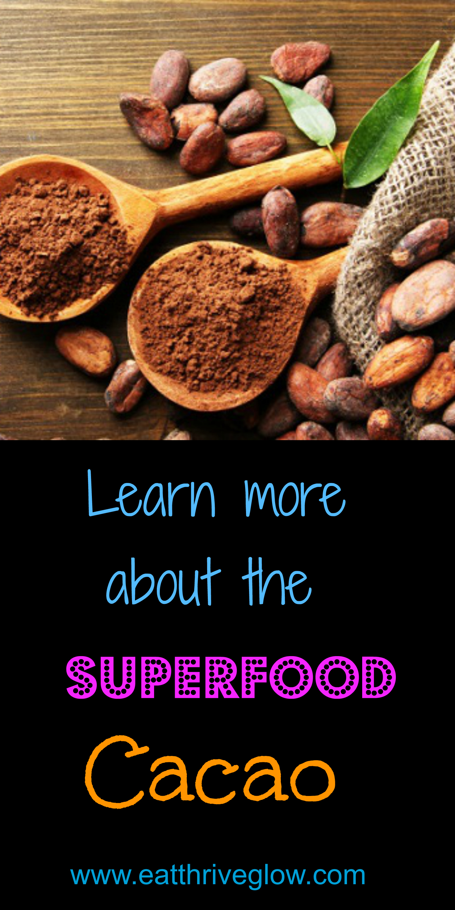 Superfood Cacao - Eat Thrive Glow